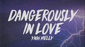YNW Melly - Dangerously In Love