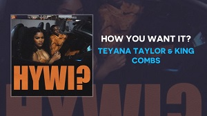 Teyana Taylor, King Combs - How You Want It? (HYWI)