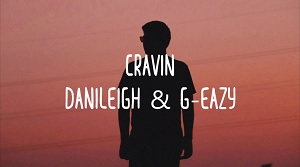 DaniLeigh - Cravin ft. G-Eazy