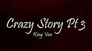 King Von - Crazy Story, Pt. 3