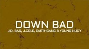 Dreamville feat. J.I.D, Bas, J. Cole, EarthGang, & Young Nudy - Down Bad