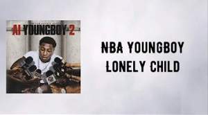 YoungBoy Never Broke Again - Lonely Child