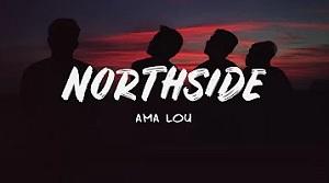 Ama Lou - Northside