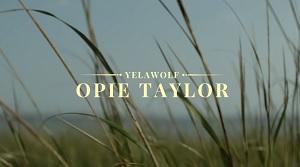 Yelawolf - Opie Taylor