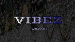 Dababy - Vibez