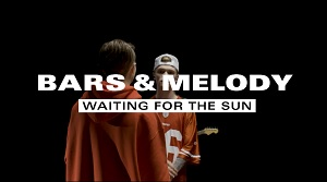 Bars and Melody - Waiting For The Sun