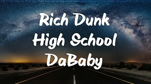 Rich Dunk - High School