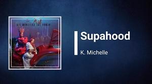 K. Michelle - Supahood
