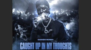 Quando Rondo - Caught Up In My Thoughts