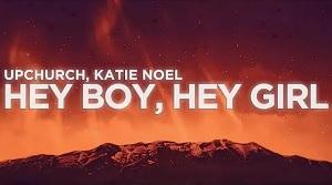 Ryan Upchurch and Katie Noel - Hey Boy, Hey Girl