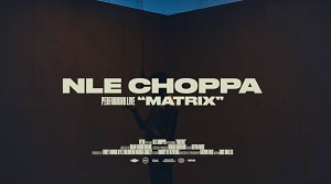 NLE Choppa - Matrix