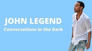 John Legend - Conversations in the Dark