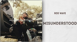 Rod Wave - Misunderstood