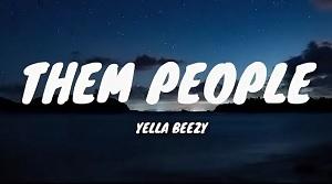 Yella Beezy - Them People