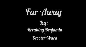 Breaking Benjamin – Far Away