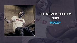 Mozzy - I'll Never Tell Em Shit