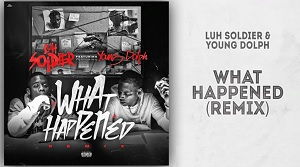 Luh Soldier – What Happened (Remix)