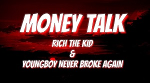 Rich The Kid - Money Talk (feat. YoungBoy Never Broke Again)