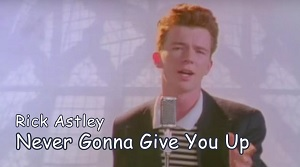 Rick Astley - Never Gonna Give You Up