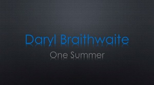 Daryl Braithwaite – One Summer