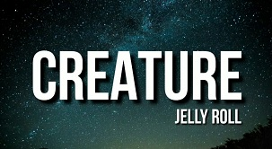 Jelly Roll - Creature
