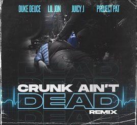 """Duke Deuce """"Crunk Ain't Dead Remix"""" ft. Lil Jon, Juicy J & Project Pat"""