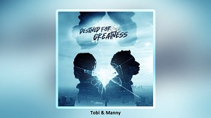 Tobi & Manny - Destined For Greatness