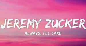 Jeremy Zucker - always, i'll care
