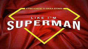 Vybz Kartel, Sikka Rymes - Like I'm Superman