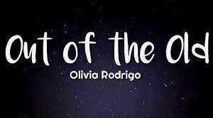 Olivia Rodrigo - Out of the Old