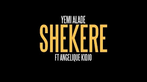Yemi Alade, Angelique Kidjo - Shekere