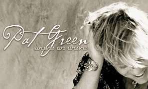 Pat Green - Wave On Wave