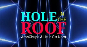 AronChupa & Little Sis Nora – Hole in the Roof