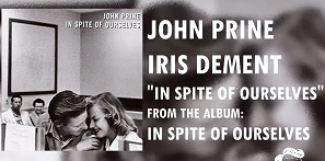 John Prine and Iris DeMent - In Spite of Ourselves