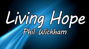 Phil Wickham - Living Hope