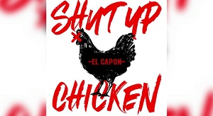 El Capon – Shut up Chicken