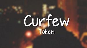 Token – Curfew