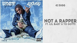 42 Dugg - Not A Rapper