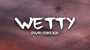 Fivio Foreign – Wetty