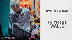 Machine Gun Kelly - In These Walls