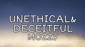 Mozzy - Unethical & Deceitful