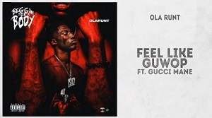 Ola Runt - Feel Like Guwop