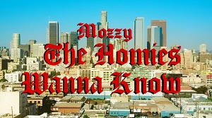 Mozzy - The Homies Wanna Know