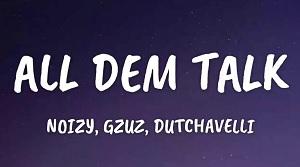 Noizy - All Dem Talk