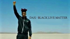 Dax - Black Lives Matter