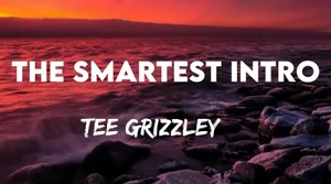 Tee Grizzley - The Smartest Intro