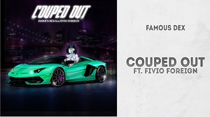 Famous Dex - Couped Out