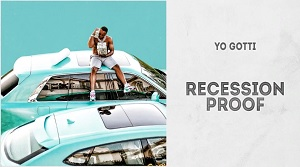 Yo Gotti - Recession Proof