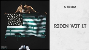 G Herbo - Ridin Wit It