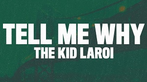 The Kid LAROI - Tell Me Why